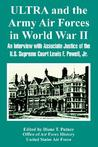 Ultra and the Army Air Forces in World War II: An Interview with Associate Justice of the U.S. Supreme Court Lewis F. Powell, Jr