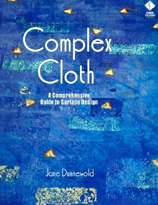 Complex Cloth by Jane Dunnewold