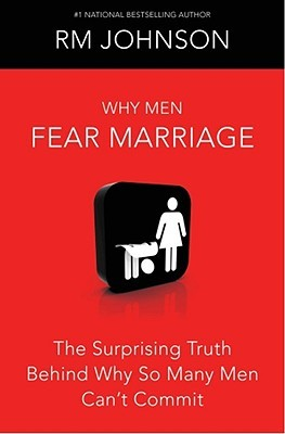 Why Men Fear Marriage by R.M. Johnson