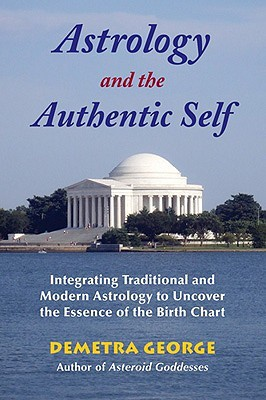 Astrology and the Authentic Self by Demetra George