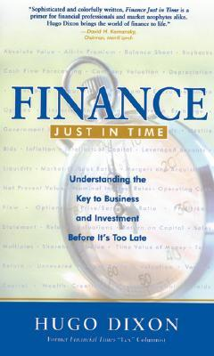Finance Just in Time: Understanding the Key to Business and Investment Before It's Too Late