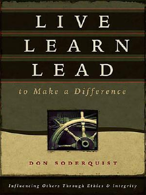 Live Learn Lead to Make a Difference: Don Soderquist ...