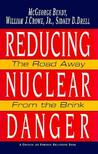 Reducing Nuclear Danger: The Road Away from the Brink