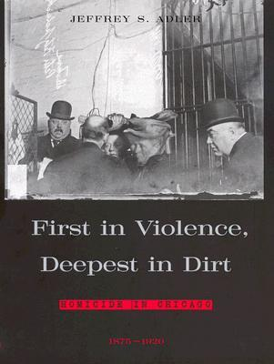 First in Violence, Deepest in Dirt: Homicide in Chicago, 1875 - 1920
