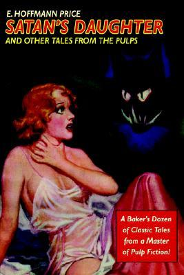 Satan's Daughter and Other Tales from the Pulps by E. Hoffmann Price