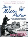 Dear Blue Peter...: The Best Of 50 Years Of Letters To Britain's Favourite Children's Programme 1958 2008