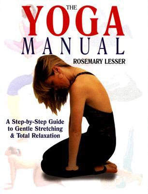 The Yoga Manual by Rosemary Lesser