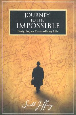 Journey to the Impossible: Designing an Extraordinary Life