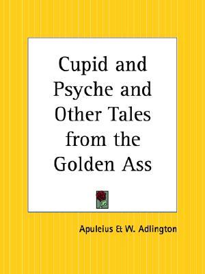 Free online download Cupid and Psyche and Other Tales from the Golden Ass PDF by Apuleius, W. Adlington, W.H.D. Rouse