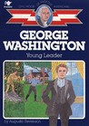 George Washington: Our First Leader