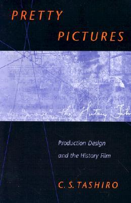 Pretty Pictures: Production Design and the History Film