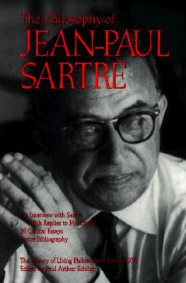 The Philosophy of Jean-Paul Sartre (Library of Living Philosophers 16)