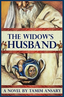 The Widow's Husband by Mir Tamim Ansary