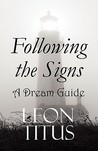 Following the Signs: A Dream Guide: And Dictionary