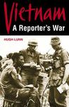 Vietnam: A Reporter's War