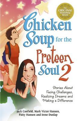 Chicken Soup for the Preteen Soul 2 by Jack Canfield