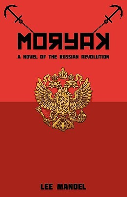 Moryak: A Novel of the Russian Revolution