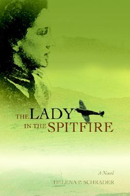 The Lady in the Spitfire by Helena P. Schrader