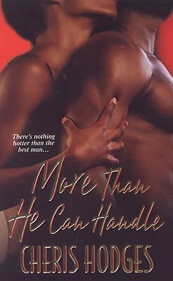 More Than He Can Handle by Cheris Hodges