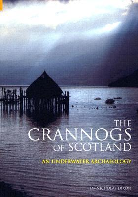 The Crannogs of Scotland: An Underwater Archaeology