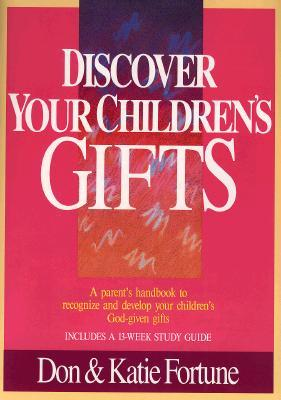 Discover Your Children's Gifts by Don Fortune