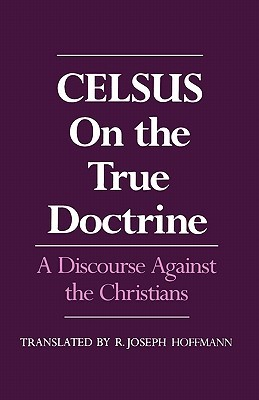 On the True Doctrine by Celsus