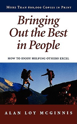 Bringing Out the Best in People by Alan Loy McGinnis