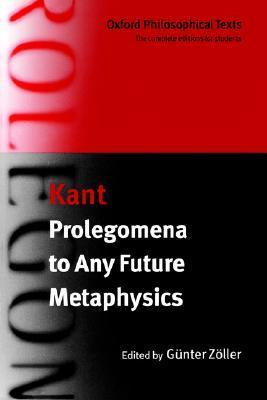 Prolegomena to any Future Metaphysics with two early reviews of the Critique of Reason (Philosophical Texts)