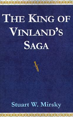 The King of Vinland's Saga by Stuart Mirsky