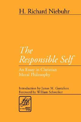 The Responsible Self by H. Richard Niebuhr