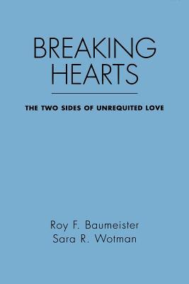 Breaking Hearts by Roy F. Baumeister