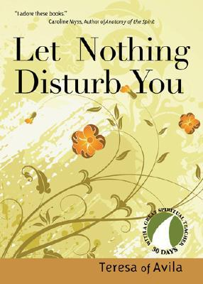 Let Nothing Disturb You by Teresa of Ávila