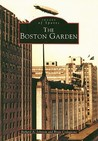 The Boston Garden, Massachusetts (Images of Sports)