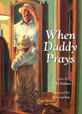When Daddy Prays by Nikki Grimes