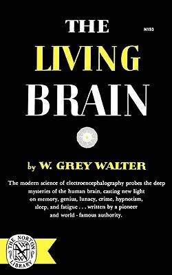 The Living Brain by W. Grey Walter
