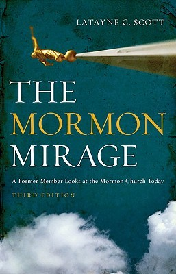 The Mormon Mirage by Latayne C. Scott