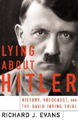 Lying About Hitler by Richard J. Evans