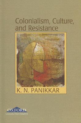 Colonialism, Culture, and Resistance