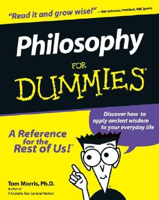 Philosophy for Dummies by Tom Morris