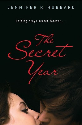 The Secret Year by Jennifer R.  Hubbard