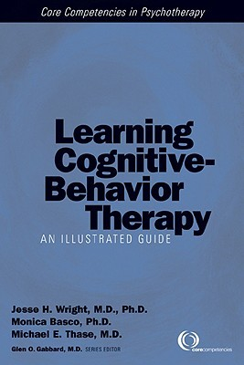 Learning Cognitive-Behavior Therapy by Jesse H. Wright