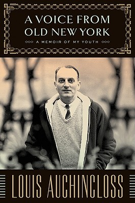 A Voice from Old New York: A Memoir of My Youth