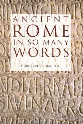 Ancient Rome in So Many Words by Christopher Francese