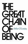 The Great Chain of Being by Arthur O. Lovejoy