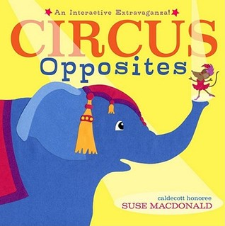 Circus Opposites by Suse MacDonald