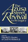 The Azusa Street Revival and Its Legacy