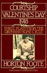 Three Plays from the Orphans' Home Cycle: Courtship / Valentine's Day / 1918
