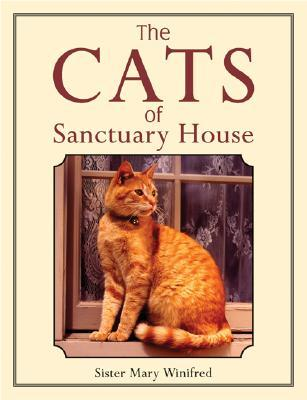The Cats of Sanctuary House by Mary Winifred