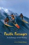 Pacific Passages: An Anthology of Surf Writings