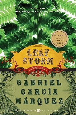 Leaf Storm and Other Stories by Gabriel Garcí­a Márquez